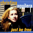 Christina Aguilera - Just Be Free