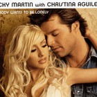 Christina Aguilera - Nobody Wants To Be Lonely (Single)