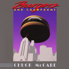 Chuck McCabe - Burgers and Champagne