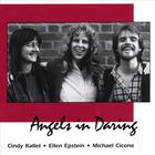 Cindy Kallet, Ellen Epstein and Michael Cicone - Angels in Daring