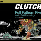 Clutch - Full Fathom Five, Audio Field Recordings