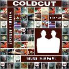 Coldcut - Sound Mirrors (Videos & Remixes)