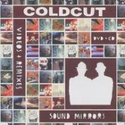Coldcut - Sound Mirrors - Videos & Remixes