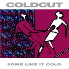 Coldcut - Some like it cold