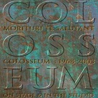 Colosseum - Morituri Te Salutant CD4