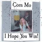 Corn Mo - I Hope You Win!