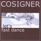 Cosigner - Let's Fast Dance
