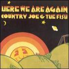 Country Joe & The Fish - Here We Are Again (Remastered 1990)
