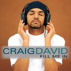 Craig David - Fill Me In (CDS)
