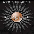 Creed - Acoustics & Rarities