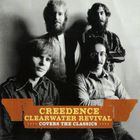 Creedence Clearwater Revival - Covers The Classics