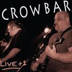 Crowbar - Live + 1