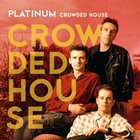 Crowded House - Platinum Crowded House
