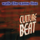 Culture Beat - Walk The Same Line (CDS)