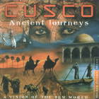 Cusco - Ancient Journeys: A Vision Of The New World