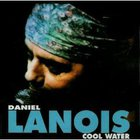Daniel Lanois - Cool Water