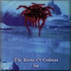 Darkthrone - The Roots Of Evilness (Bootleg)