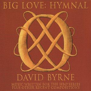 Big Love: Hymnal