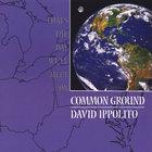 David Ippolito - Common Ground