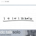 Dc Talk - Solo: Special Edition