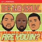 De La Soul - Are You In?