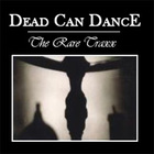 Dead Can Dance - Rare Traxx
