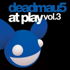 Deadmau5 - At Play Vol. 3