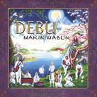 Debu - Makin Mabuk (Even More Drunk)