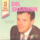 Del Shannon - Del Shannon - All The Hits And More!