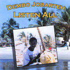 Dembo Jobarteh - Listen All