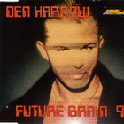 Den Harrow - Future Brain '98 (Single)