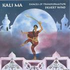 Desert Wind - Kali Ma: Dances of Transformation