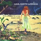 Desert Wind - Gaia, Earth Goddess: Ritual Dances of the Mother