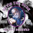Devin The Dude - Hi Life Screwed