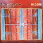 Didier Malherbe - Hadouk (With Loy Ehrlich)