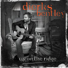 Dierks Bentley - Up On The Ridge