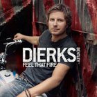 Dierks Bentley - Feel That Fire