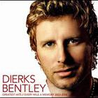 Dierks Bentley - Greatest Hits: Every Mile A Memory 2003-2008