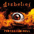 Disbelief - Protected Hell (Limited Edition)