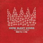 Downhere - How Many Kings