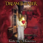 Dream Theater - Taste The Memories