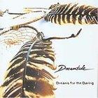 Dreamtide - Dreams For The Daring
