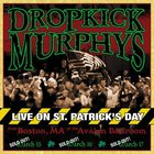 Dropkick Murphys - Live on St. Patrick's Day