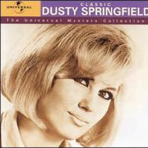 Classic Dusty Springfield: The Universal Masters Collection