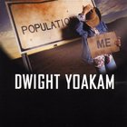 Dwight Yoakam - Population: Me