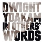 Dwight Yoakam - In Others' Words