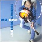 Dwight Yoakam - Tomorrow Sounds Today