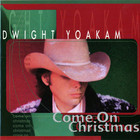 Dwight Yoakam - Come On Christmas