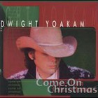 Dwight Yoakam - Come On Cristmas
