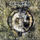 ECLIPSE - The Act Of Degradation